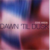 Eddie Hardin - Dawn 'Til Dusk